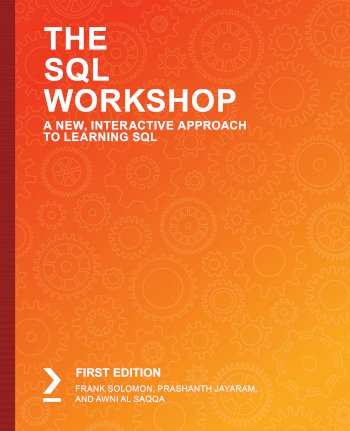 Book cover for The SQL Workshop:  A New, Interactive Approach to Learning SQL a book by Frank  Solomon, Prashanth  Jayaram, Awni Al Saqqa