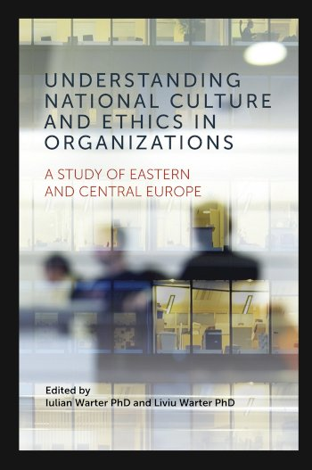 Book cover for Understanding National Culture and Ethics in Organizations:  A Study of Eastern and Central Europe a book by Iulian  Warter, Liviu  Warter