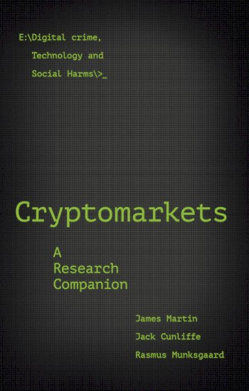 Book cover for Cryptomarkets:  A Research Companion a book by James  Martin, Jack  Cunliffe, Rasmus  Munksgaard