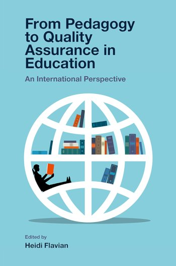 Book cover for From Pedagogy to Quality Assurance in Education:  An International Perspective a book by Heidi  Flavian