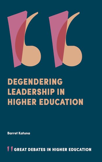 Book cover for Degendering Leadership in Higher Education a book by Barret  Katuna
