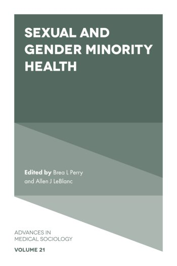Book cover for Sexual and Gender Minority Health a book by Brea L. Perry, Allen J. LeBlanc