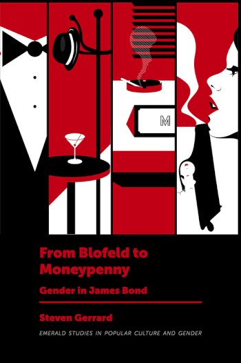 Book cover for From Blofeld to Moneypenny:  Gender in James Bond a book by Steven Gerrard