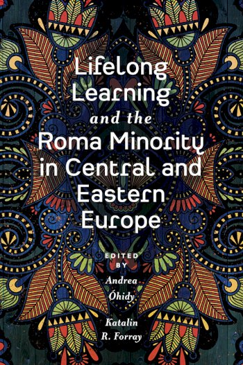 Book cover for Lifelong Learning and the Roma Minority in Central and Eastern Europe a book by Andrea  Hidy, Katalin R. Forray