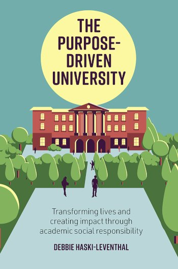 Book cover for The Purpose-Driven University:  Transforming Lives and Creating Impact through Academic Social Responsibility, a book by Debbie  HaskiLeventhal
