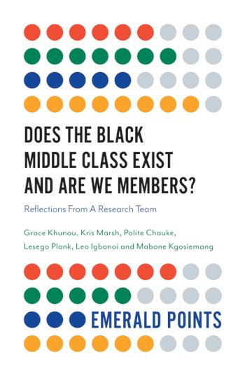 Book cover for Does The Black Middle Class Exist And Are We Members?:  Reflections From A Research Team a book by Grace  Khunou, Kris  Marsh, Polite  Chauke, Lesego  Plank, Leo  Igbanoi, Mabone  Kgosiemang