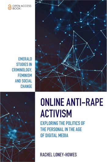 Book cover for Online Anti-Rape Activism:  Exploring the Politics of the Personal in the Age of Digital Media a book by Rachel  LoneyHowes