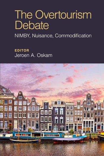 Book cover for The Overtourism Debate:  NIMBY, Nuisance, Commodification a book by Jeroen  Oskam
