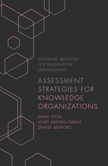 Book cover for Assessment Strategies for Knowledge Organizations a book by Dean  Testa, Johel  BrownGrant, Denise  Bedford