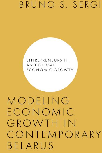 Book cover for Modeling Economic Growth in Contemporary Belarus a book by Bruno S. Sergi