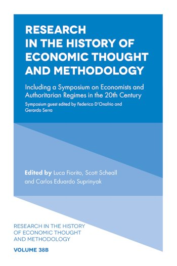 Book cover for Research in the History of Economic Thought and Methodology:  Including a Symposium on Economists and Authoritarian Regimes in the 20th Century a book by Luca  Fiorito, Scott  Scheall, Carlos Eduardo Suprinyak