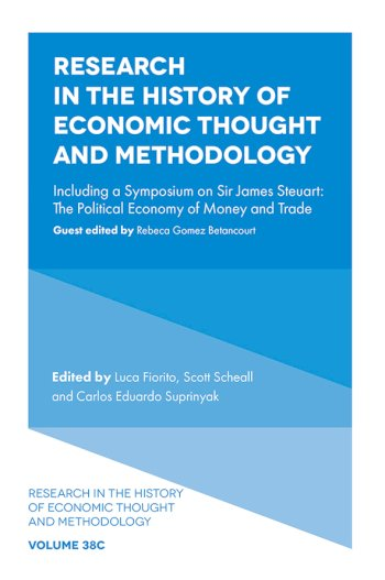 Book cover for Research in the History of Economic Thought and Methodology:  Including a Symposium on Sir James Steuart a book by Luca  Fiorito, Scott  Scheall, Carlos Eduardo Suprinyak