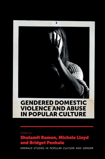 Book cover for Gendered Domestic Violence and Abuse in Popular Culture a book by Shulamit  Ramon, Michele  Lloyd, Bridget  Penhale