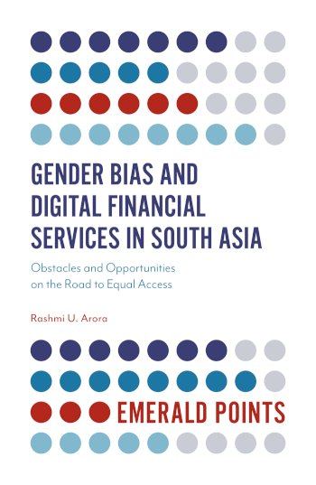 Book cover for Gender Bias and Digital Financial Services in South Asia:  Obstacles and Opportunities on the Road to Equal Access a book by Dr Rashmi U. Arora