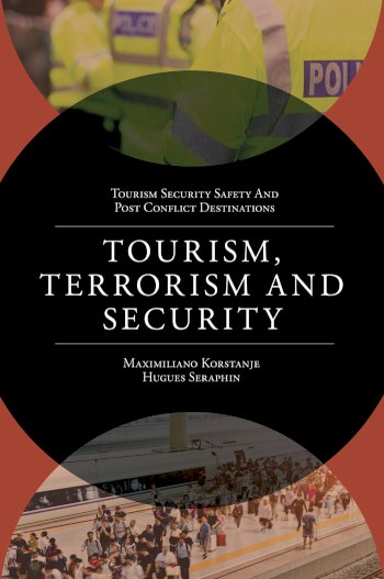Book cover for Tourism, Terrorism and Security a book by Maximiliano  Korstanje, Hugues  Sraphin