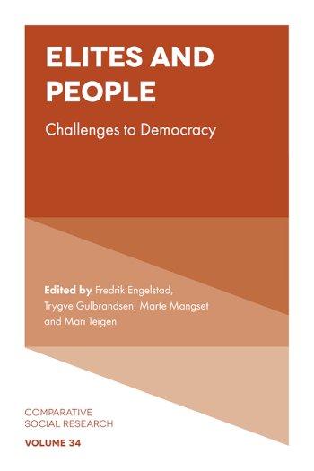 Book cover for Elites and People:  Challenges to Democracy a book by Fredrik  Engelstad, Trygve  Gulbrandsen, Marte  Mangset, Mari  Teigen