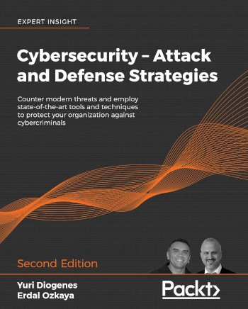 Book cover for Cybersecurity – Attack and Defense Strategies:  Counter modern threats and employ state-of-the-art tools and techniques to protect your organization against cybercriminals a book by Yuri  Diogenes, Erdal  Ozkaya
