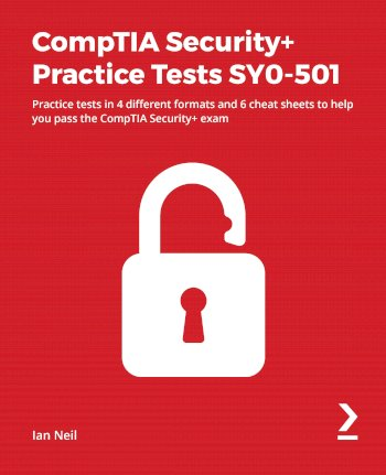 Book cover for CompTIA Security+ Practice Tests SY0-501:  Practice tests in 4 different formats and 6 cheat sheets to help you pass the CompTIA Security+ exam a book by Ian  Neil