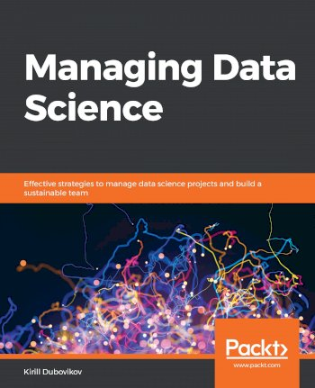 Book cover for Managing Data Science:  Effective strategies to manage data science projects and build a sustainable team a book by Kirill  Dubovikov