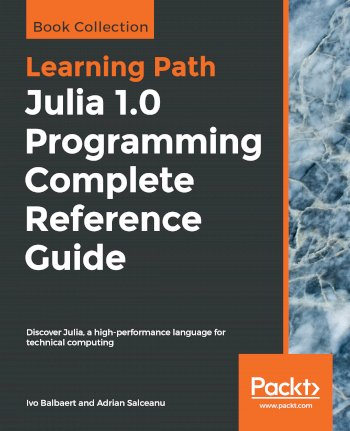 Book cover for Julia 1.0 Programming Complete Reference Guide: Discover Julia, a high-performance language for technical computing a book by Ivo  Balbaert, Adrian  Salceanu