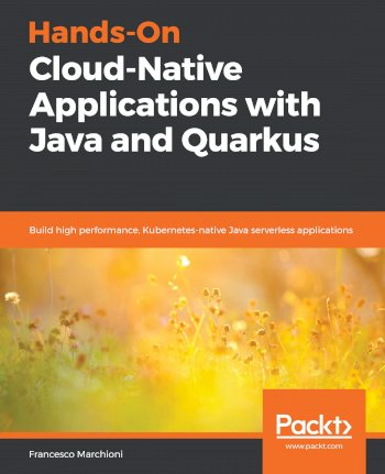 Book cover for Hands-On Cloud-Native Applications with Java and Quarkus:  Build high performance, Kubernetes-native Java serverless applications a book by Francesco  Marchioni