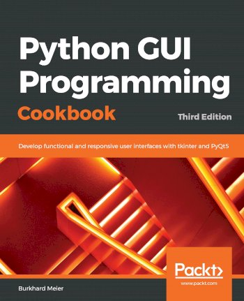 Book cover for Python GUI Programming Cookbook:  Develop functional and responsive user interfaces with tkinter and PyQt5 a book by Burkhard  Meier
