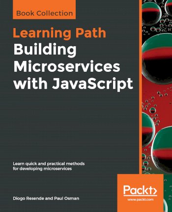 Book cover for Building Microservices with JavaScript:  Learn quick and practical methods for developing microservices a book by Diogo  Resende, Paul  Osman