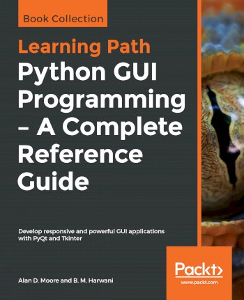 Book cover for Python GUI Programming - A Complete Reference Guide:  Develop responsive and powerful GUI applications with PyQt and Tkinter a book by Alan D. Moore, B. M. Harwani