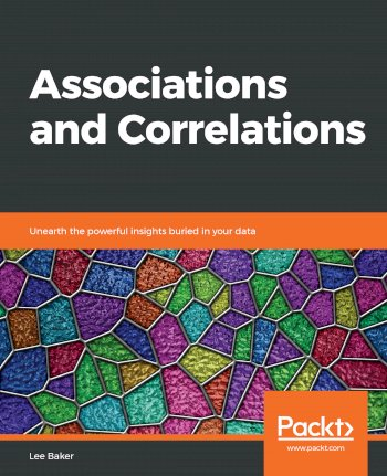 Book cover for Associations and Correlations:  Unearth the powerful insights buried in your data a book by Lee  Baker
