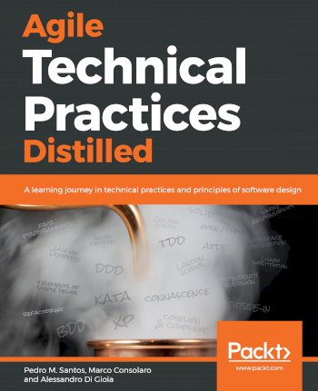Book cover for Agile Technical Practices Distilled:  A learning journey in technical practices and principles of software design a book by Pedro M. Santos, Marco  Consolaro, Alessandro Di Gioia