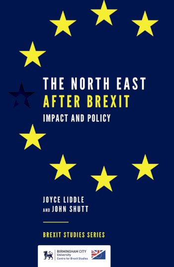 Book cover for The North East After Brexit:  Impact and Policy a book by Joyce  Liddle, John  Shutt