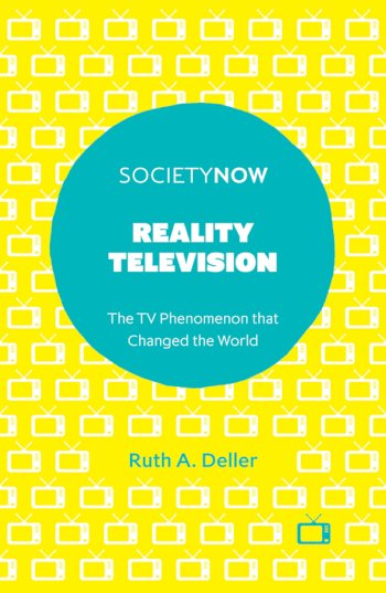 Book cover for Reality Television:  The TV Phenomenon that Changed the World a book by Dr Ruth A. Deller