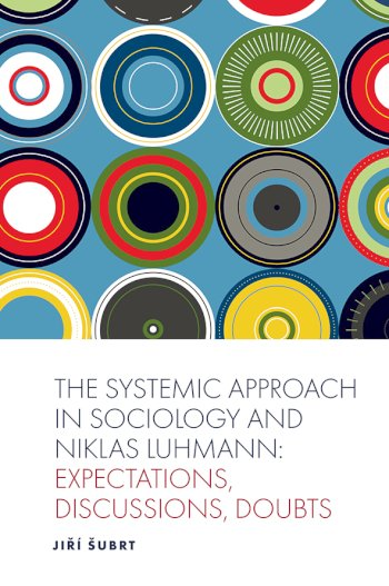Book cover for The Systemic Approach in Sociology and Niklas Luhmann:  Expectations, Discussions, Doubts a book by Ji  Ubrt