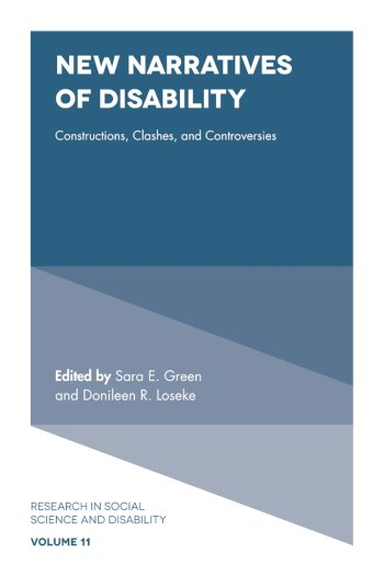 Book cover for New Narratives of Disability:  Constructions, Clashes, and Controversies a book by Dr Sara E. Green, Dr Donileen R. Loseke