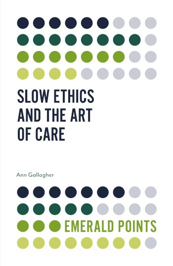 Book cover for Slow Ethics and the Art of Care a book by Ann  Gallagher