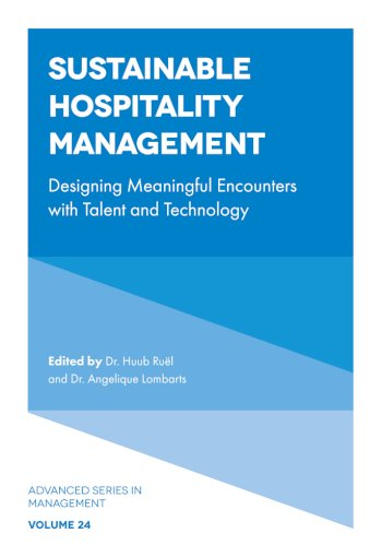 Book cover for Sustainable Hospitality Management:  Designing Meaningful Encounters with Talent and Technology a book by Dr Huub  Rul, Dr Angelique  Lombarts
