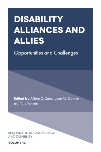 Book cover for Disability Alliances and Allies:  Opportunities and Challenges a book by Allison C. Carey, Joan M. Ostrove, Tara  Fannon