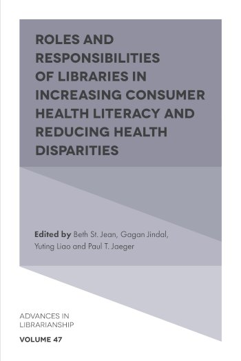 Book cover for Roles and Responsibilities of Libraries in Increasing Consumer Health Literacy and Reducing Health Disparities a book by Beth St. Jean, Gagan  Jindal, Yuting  Liao, Paul T. Jaeger