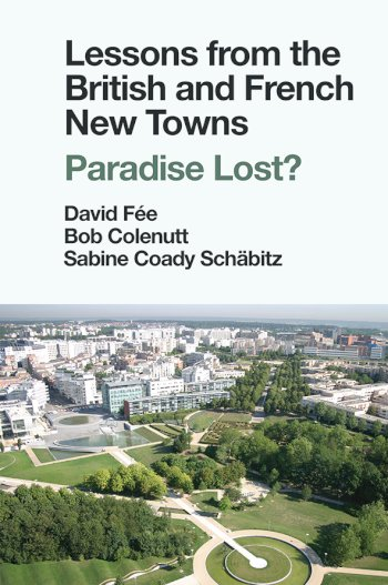 Book cover for Lessons from British and French New Towns:  Paradise Lost? a book by David  Fe, Bob  Colenutt, Sabine Coady Schbitz