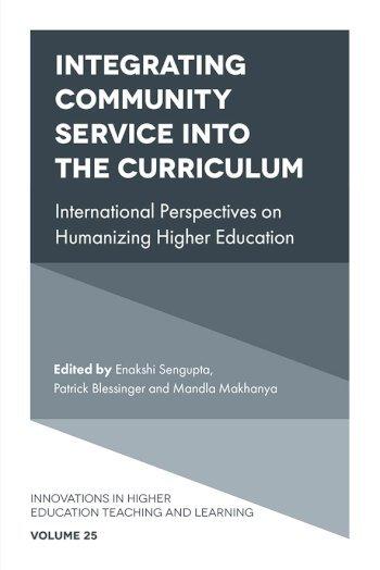 Book cover for Integrating Community Service into the Curriculum:  International Perspectives on Humanizing Higher Education a book by Enakshi  Sengupta, Patrick  Blessinger, Mandla  Makhanya