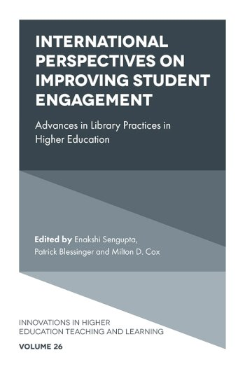 Book cover for International Perspectives on Improving Student Engagement:  Advances in Library Practices in Higher Education a book by Enakshi  Sengupta, Patrick  Blessinger, Milton D. Cox