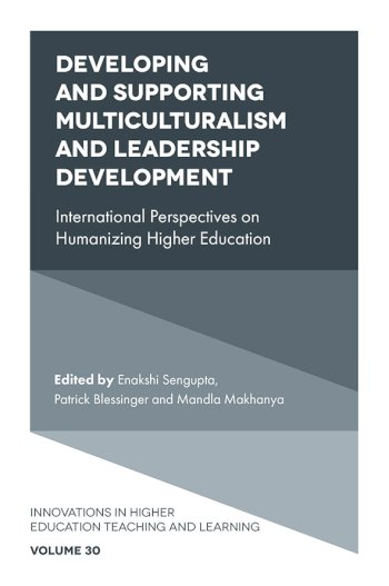 Book cover for Developing and Supporting Multiculturalism and Leadership Development:  International Perspectives on Humanizing Higher Education a book by Enakshi  Sengupta, Patrick  Blessinger, Mandla  Makhanya