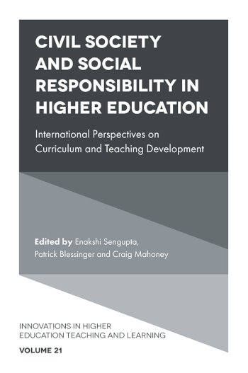 Book cover for Civil Society and Social Responsibility in Higher Education:  International Perspectives on Curriculum and Teaching Development a book by Enakshi  Sengupta, Patrick  Blessinger, Craig  Mahoney