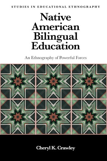 Book cover for Native American Bilingual Education:  An Ethnography of Powerful Forces a book by Dr Cheryl  Crawley