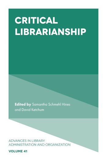 Book cover for Critical Librarianship a book by Samantha Schmehl Hines, David  Ketchum