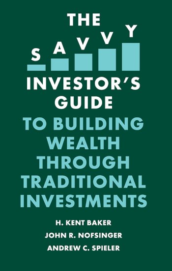 Book cover for The Savvy Investor's Guide to Building Wealth Through Traditional Investments a book by H. Kent Baker, John R. Nofsinger, Andrew C. Spieler