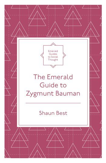 Book cover for The Emerald Guide to Zygmunt Bauman a book by Dr Shaun  Best