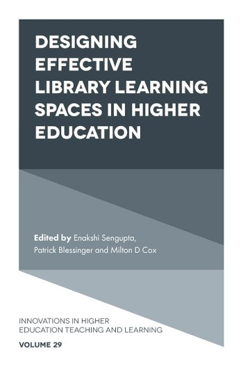 Book cover for Designing Effective Library Learning Spaces in Higher Education a book by Enakshi  Sengupta, Patrick  Blessinger, Milton D. Cox