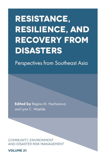 Book cover for Resistance, Resilience, and Recovery from Disasters:  Perspectives from Southeast Asia a book by Ma. Regina M. Hechanova, Lynn C. Waelde