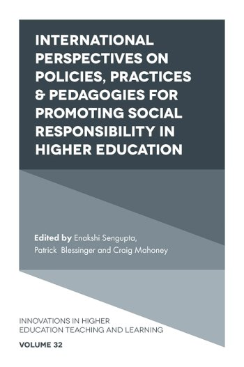 Book cover for International Perspectives on Policies, Practices & Pedagogies for Promoting Social Responsibility in Higher Education a book by Enakshi  Sengupta, Patrick  Blessinger, Craig  Mahoney